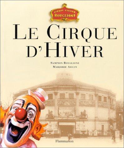 Le Cirque d'Hiver par Sampion Bouglione