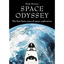 Space Odyssey: The First Forty Years of Space Exploration