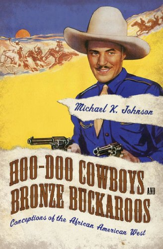 Hoo-Doo Cowboys and Bronze Buckaroos (Margaret Walker Alexander Series in African American Studies) (English Edition)