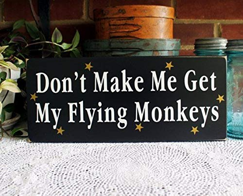 C-US-lmf379581 Don't Make Me Get My Flying Monkeys Sign, Wizard of Oz, Wood Sign, Wicked Witch, Halloween Decor, Witch ()