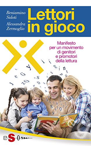 Lettori in gioco: Manifesto per un movimento di genitori e promotori della lettura (Italian Edition)