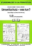 Umweltschutz - was tun?, 1./2. Jahrgangsstufe -