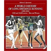 World History of Long Distance Running: 1880-2002. Track Events: Men & Women