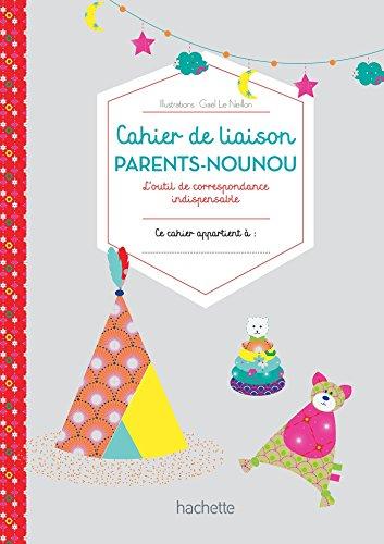 Mon carnet de nounou: Carnet de liaison parents/nounou par Collectif