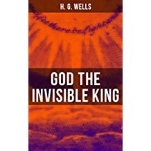 GOD THE INVISIBLE KING (English Edition)