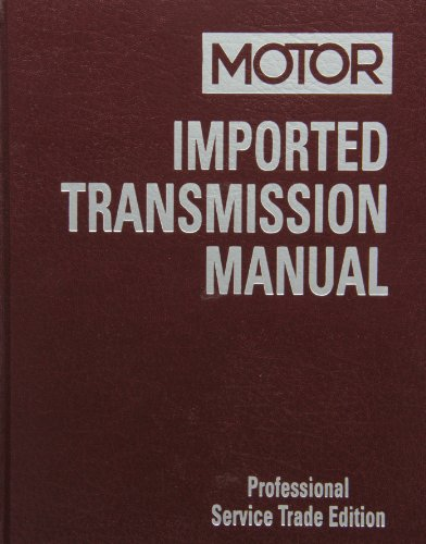 Motor Imported Transmission Manual (Motor Imported Transmission Manual Professional Service Trade Edition)