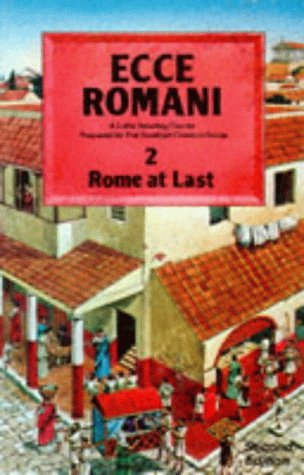 Ecce Romani Book 2 2nd Edition Rome At Last: A Latin Reading Course: Rome at Last Bk. 2