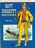 Davy Crockett capitaine : Collection : Bibliothèque rose cartonnée & illustrée