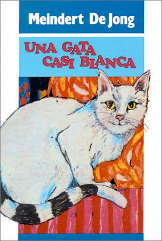 Una Gata Casi Blanca = The Almost All-White Rabbity Cat por Meindert De Jong