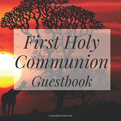 First Holy Communion Guestbook: African Safari Animals - Christian Baptism Celebration Party Guest Signing Sign In Reception Visitor Book, Girl Boy ... Wishes, Photo Milestones Keepsake Ceremony