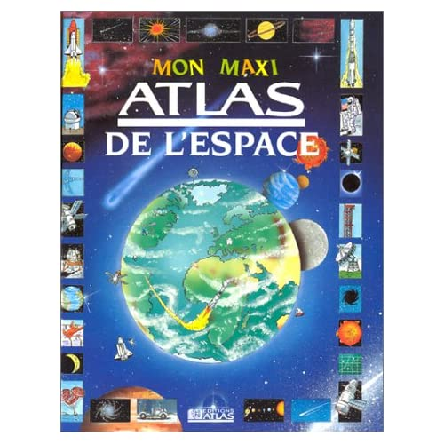 Mon maxi atlas de l'espace