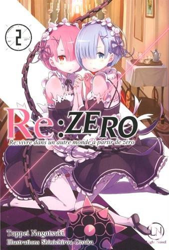 Re:Zero - Re:vivre dans un autre monde à partir de zéro - tome 2 (02)