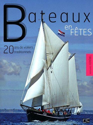 Bateaux en fêtes : 20 ans de voiliers traditionnels par Bernard Kerébel