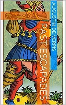 Past Escapades (English Edition) par [Verpis, Augustin de]