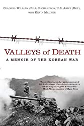 Valleys of Death: A Memoir of the Korean War by Bill Richardson (2011-10-04)