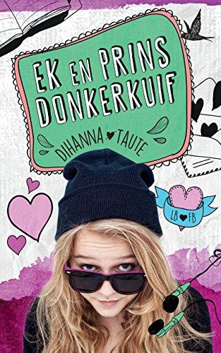 Ek en Prins Donkerkuif (Afrikaans Edition) por Dihanna Taute
