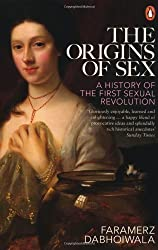 The Origins of Sex: A History of the First Sexual Revolution by Dabhoiwala, Faramerz (2012)