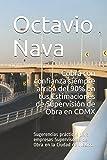 Cobra con confianza siempre  arriba del 90% en tus Estimaciones  de Supervisión de Obra en CDMX: Sugerencias prácticas para empresas Supervisoras de Obra en la Ciudad de México. (IONA)