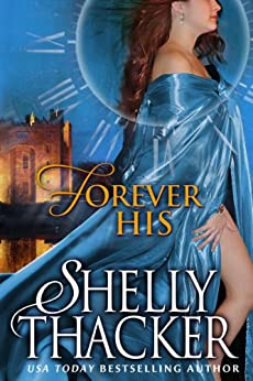 Forever His: A Time-Travel Romance (Stolen Brides Series Book 1) (English Edition) von [Thacker, Shelly]