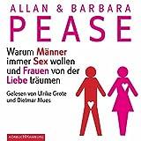 Warum Männer immer Sex wollen und Frauen von der Liebe träumen - Allan Pease