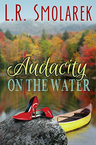 Audacity on the Water (Adirondack for Ladies series Book 2) (English Edition)
