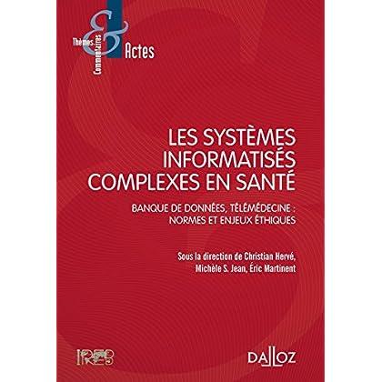 Les systèmes informatisés complexes en santé.Banque de données,télémédecine:Normes et enjeux éthique