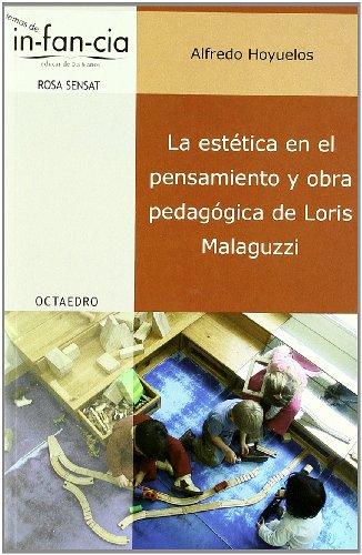 La estética en el pensamiento y obra pedagógica de Loris Malaguzzi (Temas de Infancia) por Alfredo Hoyuelos Planillo