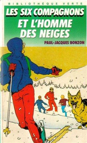Les Six Compagnons et l'Homme des neiges par P.-J. Bonzon