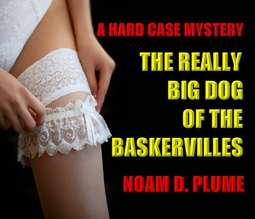 THE REALLY BIG DOG OF THE BASKERVILLES - A Hard Case Mystery (English Edition)