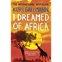 I Dreamed of Africa by Kuki Gallmann (6-Sep-2007) Paperback