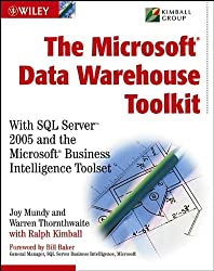 The Microsoft data Warehouse Toolkit: With SQL Server 2005 and the Microsoft business Intelligence Toolset