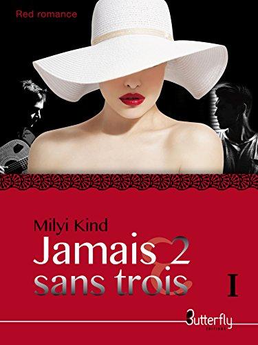 Jamais 2 sans Trois Tome 1 de Milyi Kind 2016