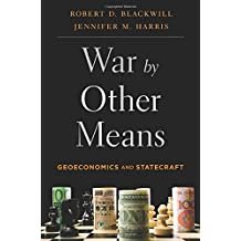 War by Other Means: Geoeconomics and Statecraft