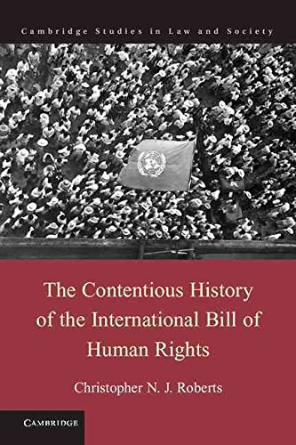 [(The Contentious History of the International Bill of Human Rights)] [By (author) Christopher N. J. Roberts] published on (November, 2014)
