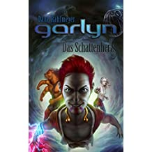 Garlyn: Das Schattenherz (Schattenraum-Trilogie 3)