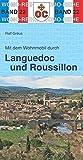 Mit dem Wohnmobil durch Languedoc und Roussillon: Südfrankreich - zwischen Rhone und Pyrenäen (Womo-Reihe) - Ralf Gréus