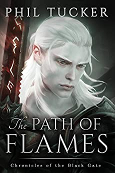 The Path of Flames (Chronicles of the Black Gate Book 1) (English Edition) di [Tucker, Phil]