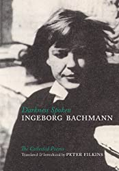 Darkness Spoken: The Collected Poems by Ingeborg Bachmann (2006-06-30)