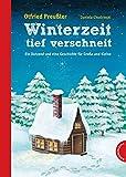 Winterzeit, tief verschneit: Ein Dutzend und eine Geschichte für Große und Kleine