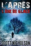 L'Ère de glace: Un thriller post-apocalyptique (L'Après t. 4)