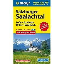 Salzburger Saalachtal - Lofer - St. Martin - Unken - Weißbach: Wander-, Rad-, MTB- und Tourenkarte 1:35000 mit Panorama (Mayr Wanderkarten)