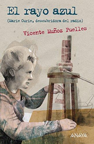 El rayo azul (Literatura Juvenil (A Partir De 12 Años) - Leer Y Pensar-Selección) por Vicente Muñoz Puelles