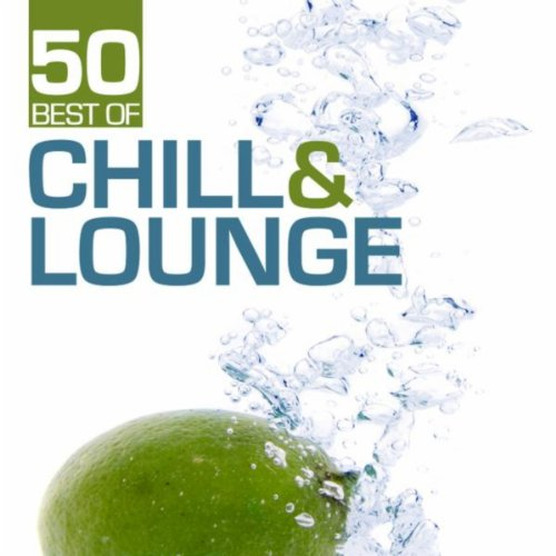 50 Best of Chill & Lounge