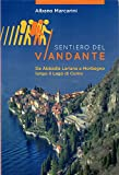 Il sentiero del viandante. Da Abbadia Lariana a Morbegno lungo il Lago di Como