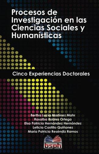 Procesos de investigacion en las ciencias sociales y humanisticas: cinco experiencias doctorales
