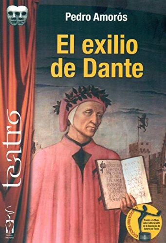 El exilio de Dante (Teatro) por Pedro Amoros Juan