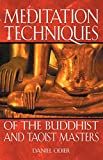Meditation Techniques of the Buddhist and Taoist Masters by Daniel Odier (2003-01-30) -