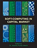 Soft-Computing in Capital Market: Research and Methods of Computational Finance for Measuring Risk of Financial Instruments (2014-06-03)