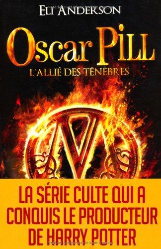 Oscar Pill - tome 4: L'allié des ténèbres