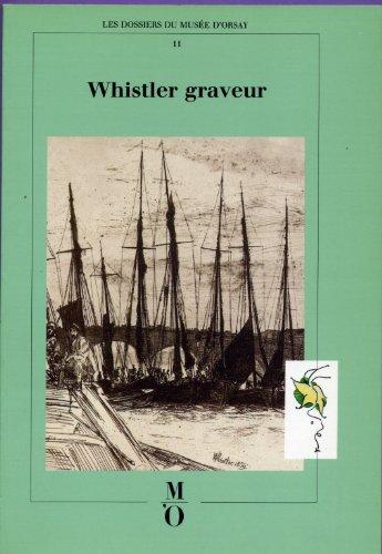 Whistler graveur : [exposition, Paris, 25 mai-30 août 1987], Musée d'Orsay par Collectif